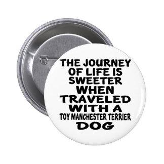 Parcouru avec une vie Partne de Manchester Terrier Badge