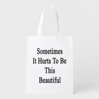 Parfois il blesse pour être ceci beau sac d'épicerie