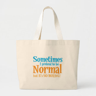 Parfois je feins pour être normal mais c'est ainsi sacs de toile