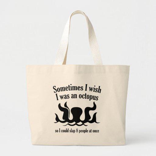 Parfois je souhaite que j'aie été un poulpe sacs de toile