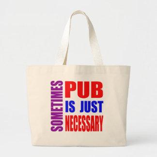Parfois le Pub est simplement nécessaire Sac En Toile