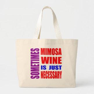 Parfois le vin de mimosa est simplement nécessaire sac fourre-tout