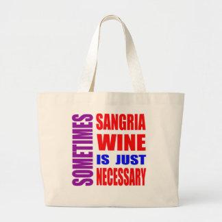 Parfois le vin de sangria est simplement sacs