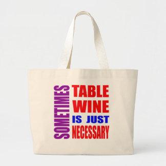 Parfois le vin de table est simplement nécessaire sac