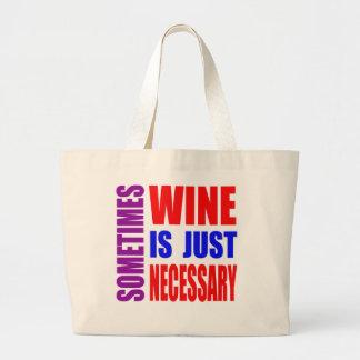 Parfois le vin est simplement nécessaire sac en toile jumbo