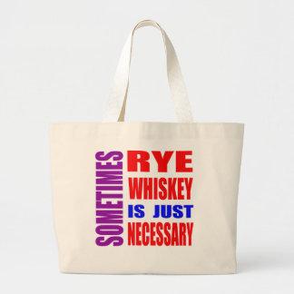 Parfois le whiskey de Rye est simplement Sac En Toile