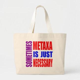 Parfois Metaxa est simplement nécessaire Sac