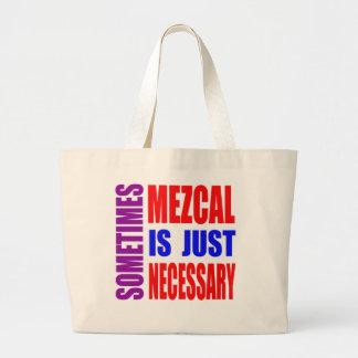 Parfois Mezcal est simplement nécessaire Sacs