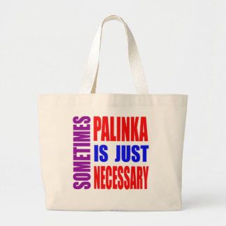 Parfois Palinka est simplement nécessaire Sac En Toile
