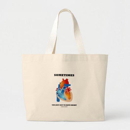 Parfois vous avez juste obtenu d'avoir le coeur (l sacs