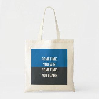 Parfois vous gagnez, parfois vous apprenez le sac