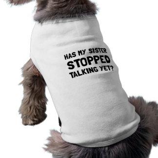 Parler arrêté par soeur encore t-shirt pour chien
