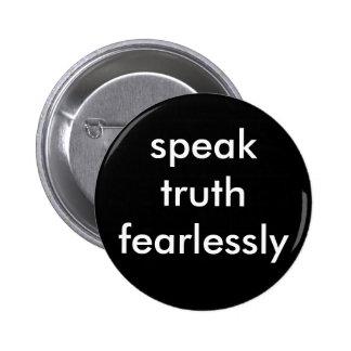 parlez la vérité courageusement pin's