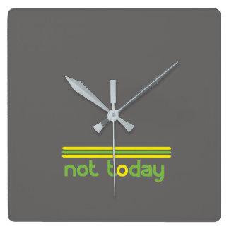 Pas aujourd'hui drôle horloge carrée