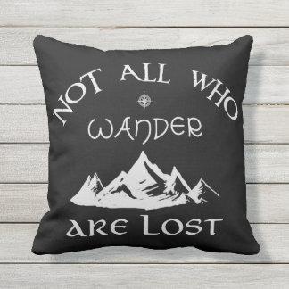 Pas tous ce que Wander sont perdu Coussin D'extérieur