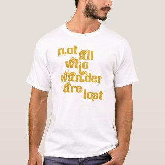 Pas tous ce que Wander sont T-shirt perdu