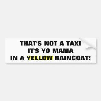 Pas un taxi, maman de Yo dans un imperméable jaune Autocollant Pour Voiture