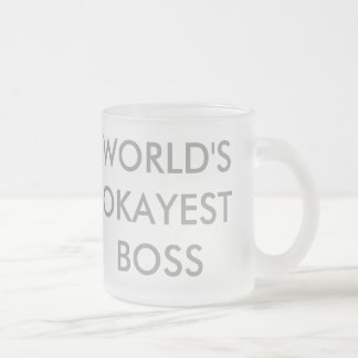 Patron d'Okayest du monde Tasse Givré