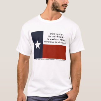 """Pauvre George…"" - Ann Richards T-shirt"