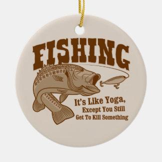 Pêche Il est comme le yoga à moins que vous tui Décoration De Noël