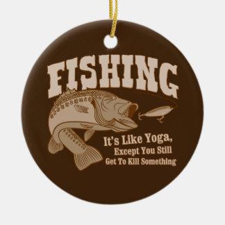 Pêche Il est comme le yoga à moins que vous tui Ornements