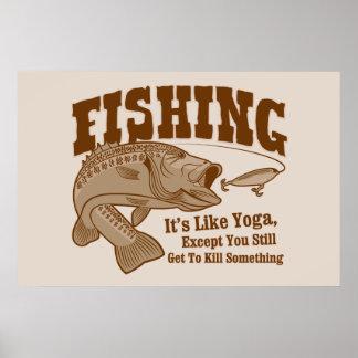 Pêche : Il est comme le yoga, à moins que vous tui Poster