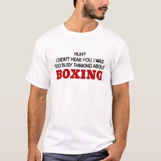 Penser trop occupé à la boxe t-shirt