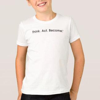 Pensez. Acte. Devenu. T-shirt de sonnerie
