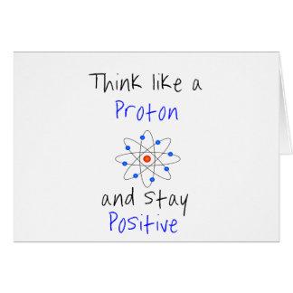 Pensez comme un proton et restez positif carte de vœux