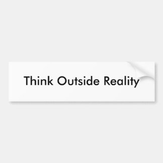 Pensez en dehors de la réalité autocollant de voiture