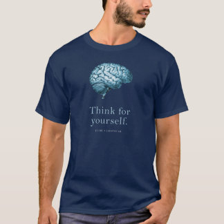 Pensez pour vous-même deviennent un T-shirt