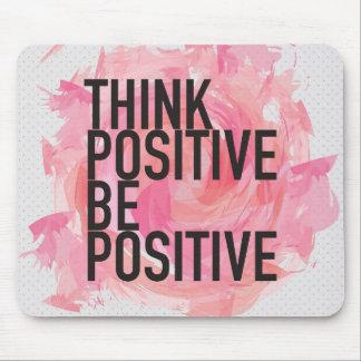 Pensez que le positif soit positif tapis de souris