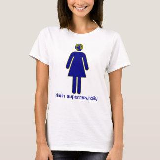 Pensez surnaturel le T-shirt