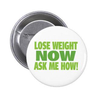Perdez le poids maintenant pin's