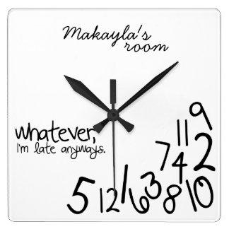 personnalisé - je suis en retard de toute façon horloge carrée