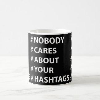 Personne ne s'inquiète de votre Hashtags la tasse