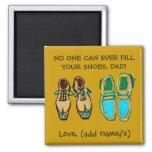 """""""Personne peut remplir vos chaussures, aimant de p"""