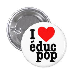 Petit Badge I love educ pop