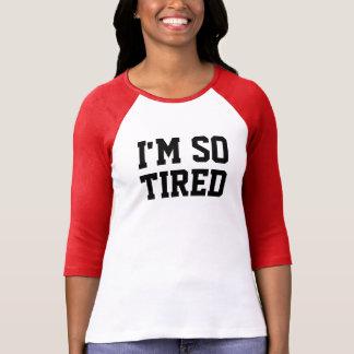 Pièce en t raglane tellement fatiguée t-shirt