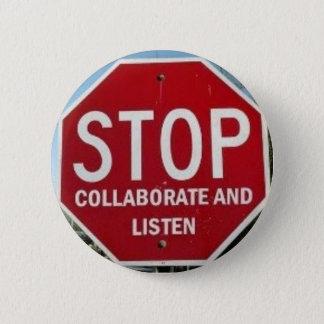 Pin's ARRÊT.  Collaborez et écoutez