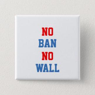 Pin's Aucune interdiction aucun mur