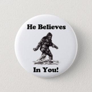 Pin's Bigfoot/Saquatch - il croit en vous
