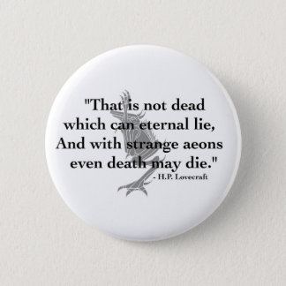 Pin's Bouton de H.P. Lovecraft Quote