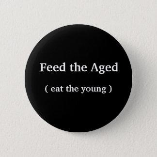 Pin's Bouton drôle - 'alimentez âgé (mangez les jeunes)
