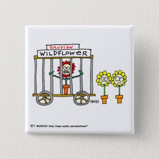 Pin's Bouton drôle de bande dessinée de fleurs sauvages