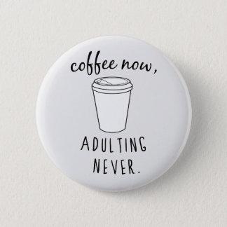 Pin's Café maintenant, Adulting jamais