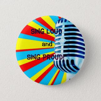 Pin's Chantez fort et chantez fier !