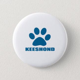 PIN'S CONCEPTIONS DE CHIEN DE KEESHOND
