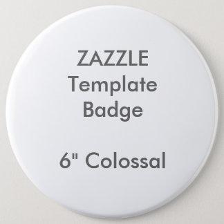 """Pin's Coutume 6"""" modèle rond colossal de blanc d'insigne"""