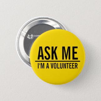 Pin's Demandez-moi l'insigne de volontaire de jaune de |